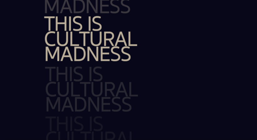 Cultural Madness